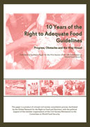 10 Years of the Right to Adequate Food Guidelines - Progress, Obstacles and the Way Ahead