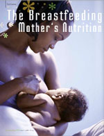 The Breastfeeding Mother's Nutrition